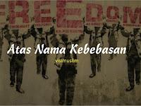 Atas Nama Kebebasan