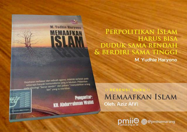 Resensi Buku Memaafkan Islam yang diposting oleh PC PMII Semarang