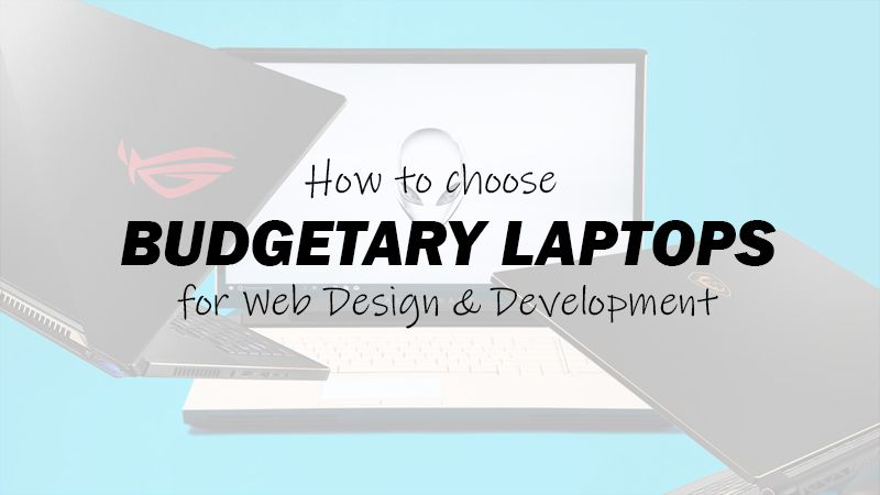 Budgetary Laptop For Web Design And Development