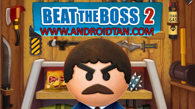 Download Beat The Boss 2 Mod Apk + Data (Unlimited Money) Android Latest Version 2017