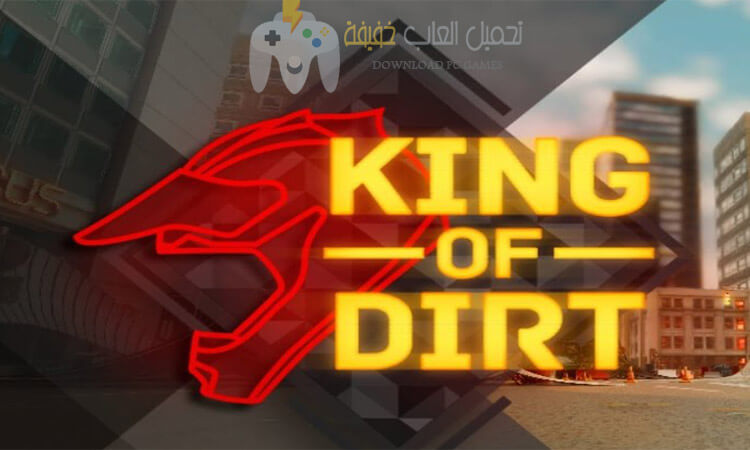 تحميل لعبة King Of Dirt مضغوطة برابط مباشر وحجم صغير