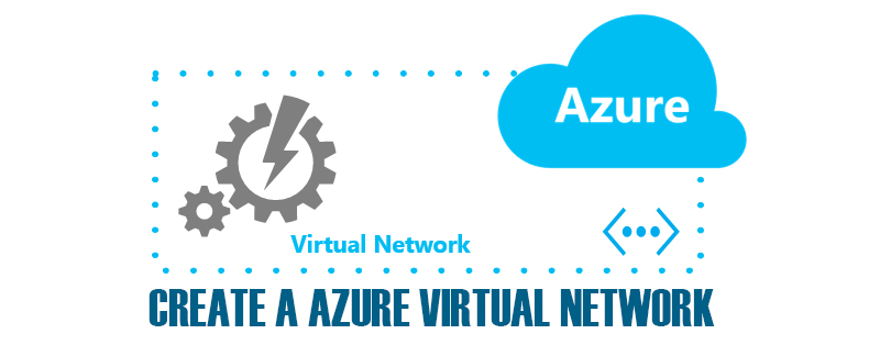 How to create a Azure Virtual Network