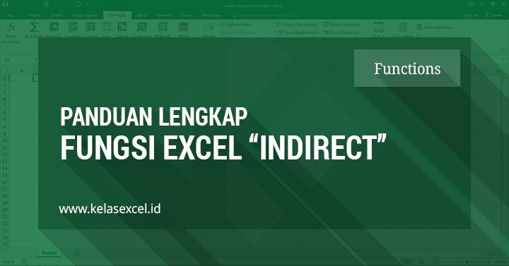 Contoh dan Cara Menggunakan Fungsi Indirect Pada Excel