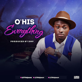 MUSIC: O'his - Everything