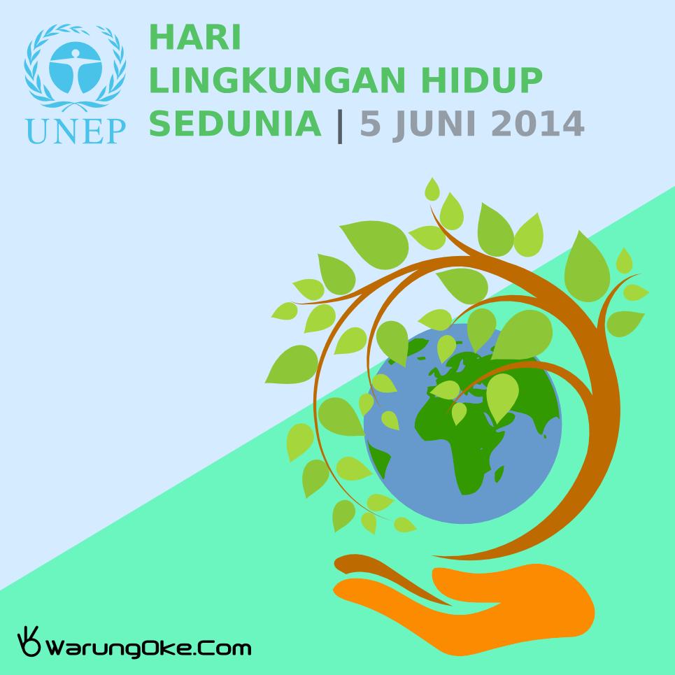 Hari Lingkungan Hidup Sedunia 2014 Blog Warungoke Com