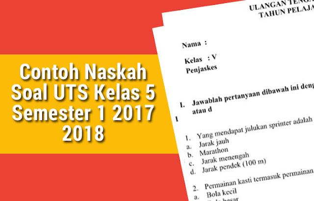 Contoh Naskah Soal Uts Kelas 5 Semester 1 2017 2018 Soal Uts Ujian Tengah Semester