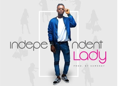 Yaw Berk – Independent Lady (Prod. By Samsney)