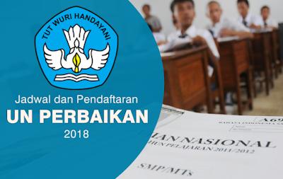 Jadwal dan Pendaftaran UN Untuk Perbaikan Tahun 2018