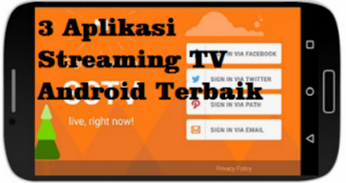 3 Aplikasi Streaming TV Android Terbaik