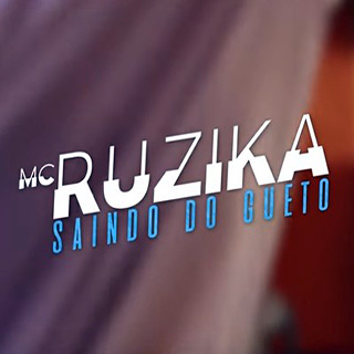 Baixar Saindo do Gueto MC Ruzika Mp3 Gratis