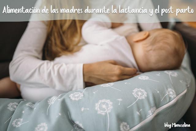 Alimentación de la madre durante la lactancia y el post-parto