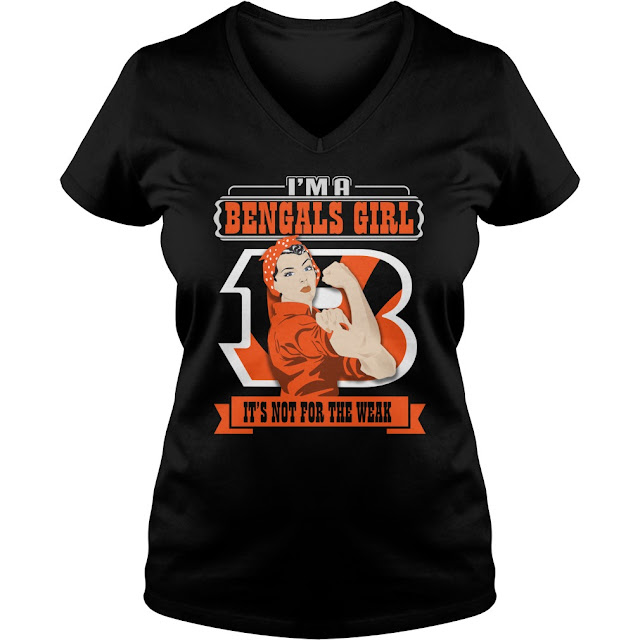 I'm A Cincinnati Bengals Girl It's Not For The Weak T-Shirt