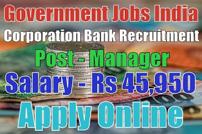 Corporation Bank Recruitment 2017 Apply Online Here