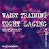 Qual a diferença entre WAIST TRAINING e TIGHT LACING?