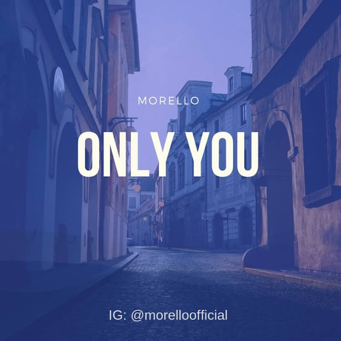 Morello – Only You [Music]
