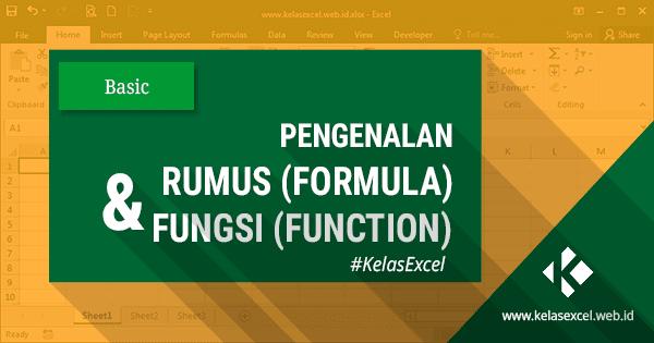 Pengenalan Rumus Excel dan Fungsi Dalam Microsoft Excel