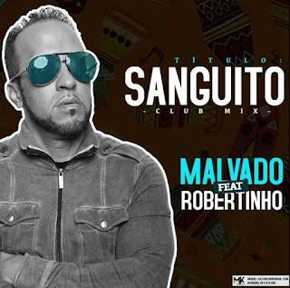 Dj Malvado ft. Robertinho _ Vado Poster - Sanguito (Afro Mix)