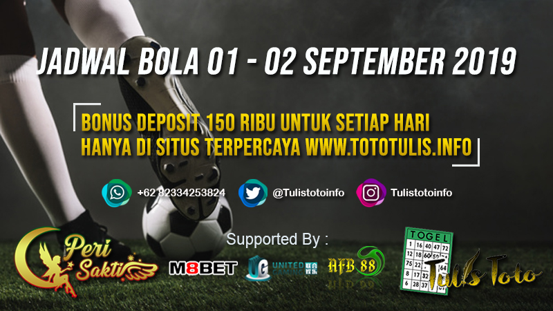 JADWAL BOLA TANGGAL 01 – 02 SEPTEMBER 2019