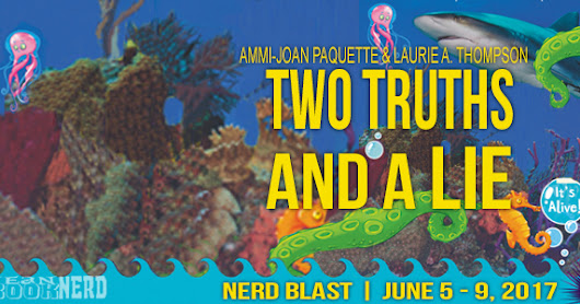 {Nerd Blast} Two Truths and a Lie: It's Alive by Ammi-Joan Paquette & Laurie A. Thompson