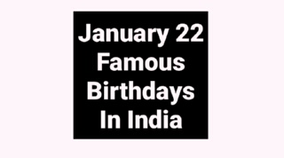 January 22 famous birthdays in India Indian celebrity stars