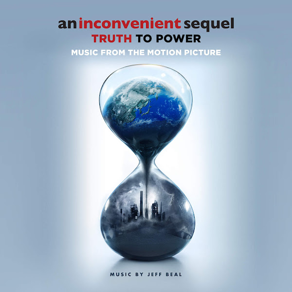 Jeff Beal - An Inconvenient Sequel: Truth to Power (Music from the Motion Picture) Cover