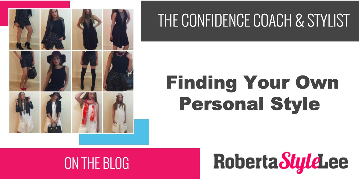 3 Tips To Help You Find Your Own Personal Style Roberta