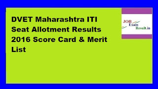 DVET Maharashtra ITI Seat Allotment Results 2016 Score Card & Merit List