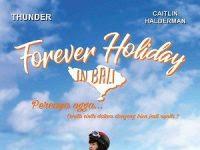 Download Streaming Forever Holiday In Bali (2018) Full Movie Terbaru Gratis