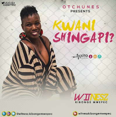 Witnesz Kibonge Mwepec – Kwani Shingapi?
