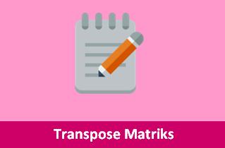 Contoh Soal Transpose Matriks beserta Jawabannya