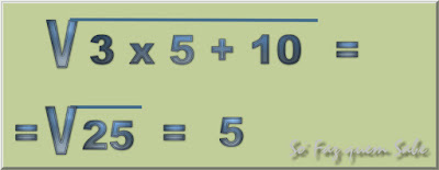 A Hierarquia das Operações Matemáticas e Algébricas. A barra de divisão é um sinal de agrupamento e as operações que estão dentro dele devem ser efetuadas antes de se extrair a raiz.