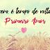 É tempo de voltar ao primeiro amor! ♥