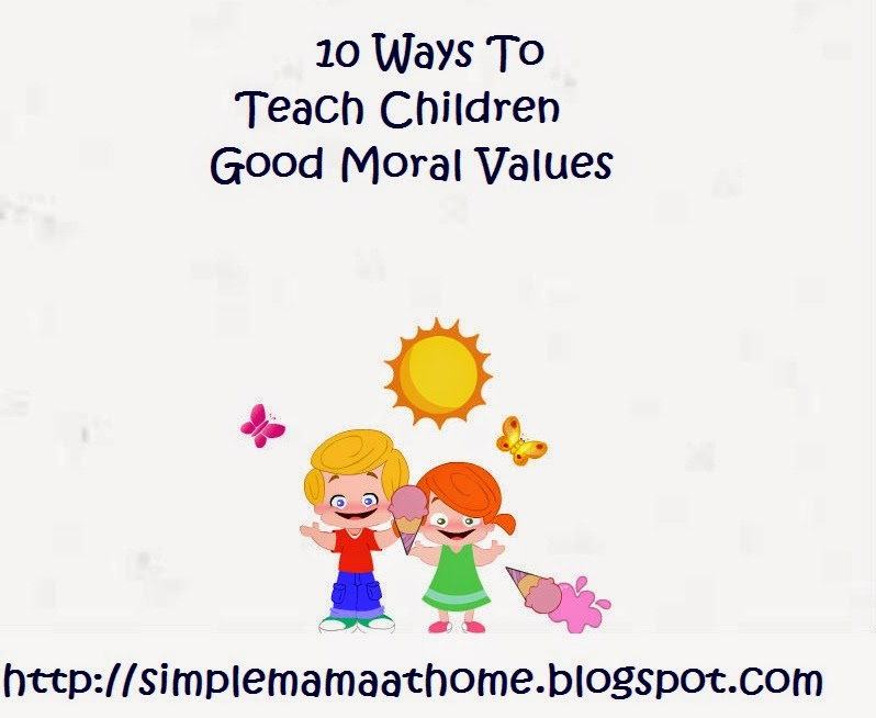 10 Ways To Teach Children Good Moral Values