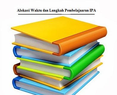 Alokasi Waktu Minggu Efektif Mapel IPA dan Langkah Pembelajaran Mapel IPA