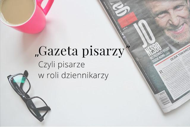 """""""Gazeta pisarzy"""" - Czyli pisarze w roli dziennikarzy"""