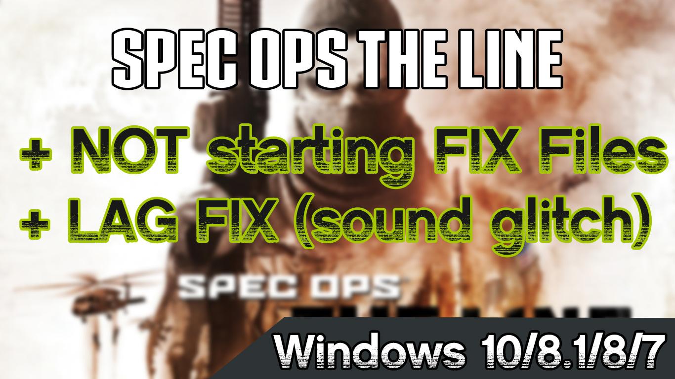 Spec Ops the Line not starting FIX + LAG FIX (sound glitch