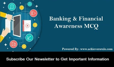 Banking And Financial Awareness MCQ- Set 24