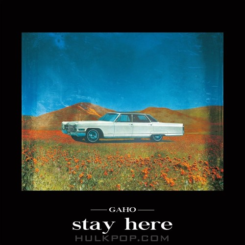 GAHO – Stay Here – Single (ITUNES MATCH AAC M4A)