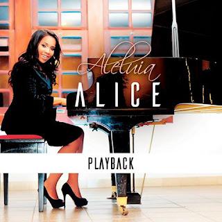 Alice - Aleluia (Playback) 2016