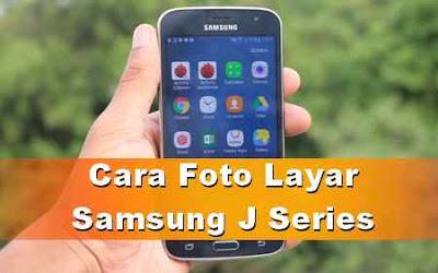 Cara Foto Layar Samsung J1, j2, j3, j5, j7
