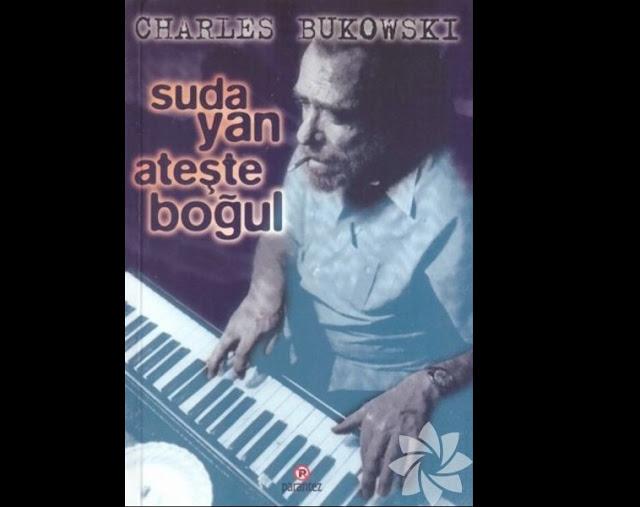 Suda Yan Ateşte Boğul - Charles Bukowski