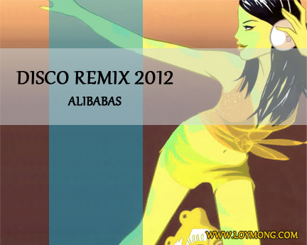 Disco Remix 2012 Alibabas (Part 2)