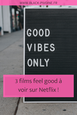 3 films feel good à voir sur Netflix