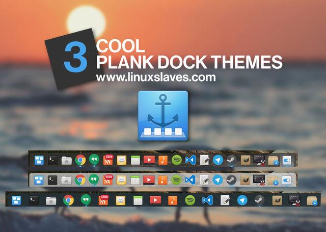 3 Cool Plank Dock Themes For Your Ubuntu Linux Desktop - Linuxslaves