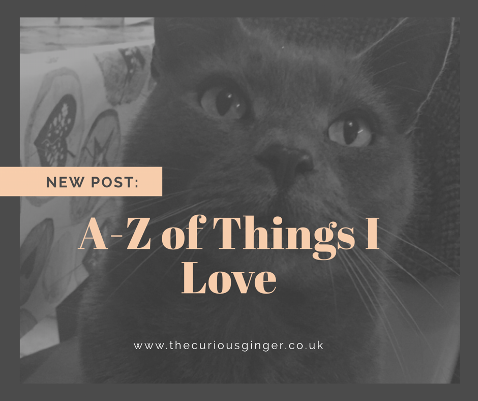 A-Z of Things I Love… // Lifestyle