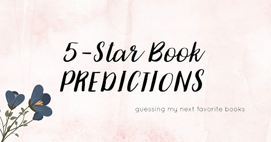 Guessing My Next Favorite Book | Five Star Predictions (1)