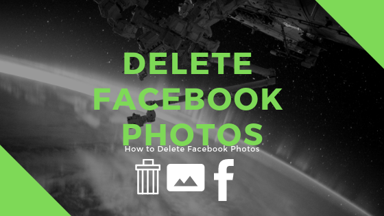 How to Delete My Photos In Facebook<br/>