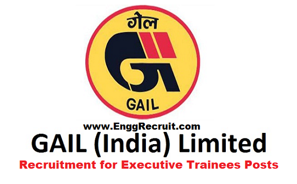 GAIL Recruitment 2018 for Executive Trainees