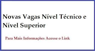 Novas Vagas Nível Técnico e Nível Superior