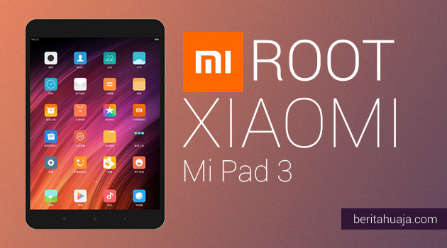 How To Root Xiaomi Mi Pad 3 And Install TWRP Recovery